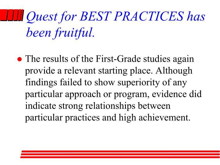 Quest for BEST PRACTICES has been fruitful.