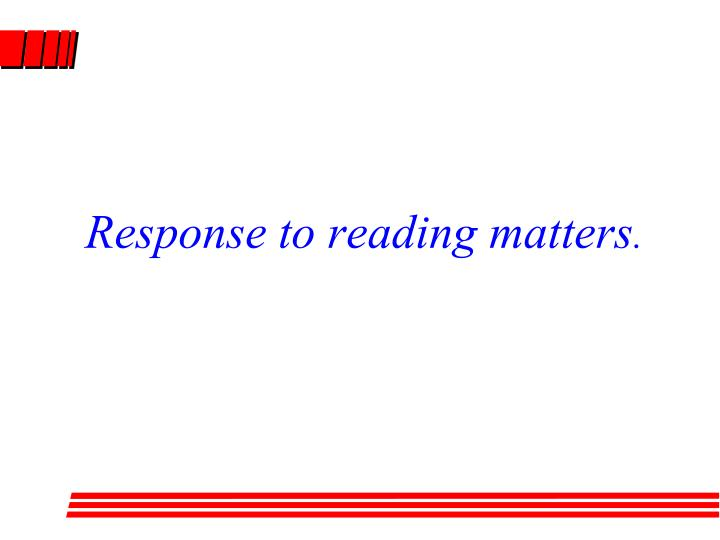 Response to reading matters