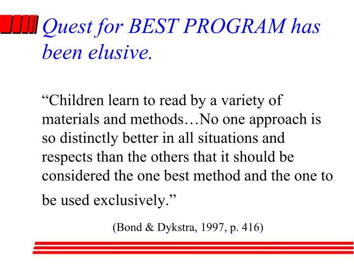 Quest for BEST PROGRAM has been elusive.