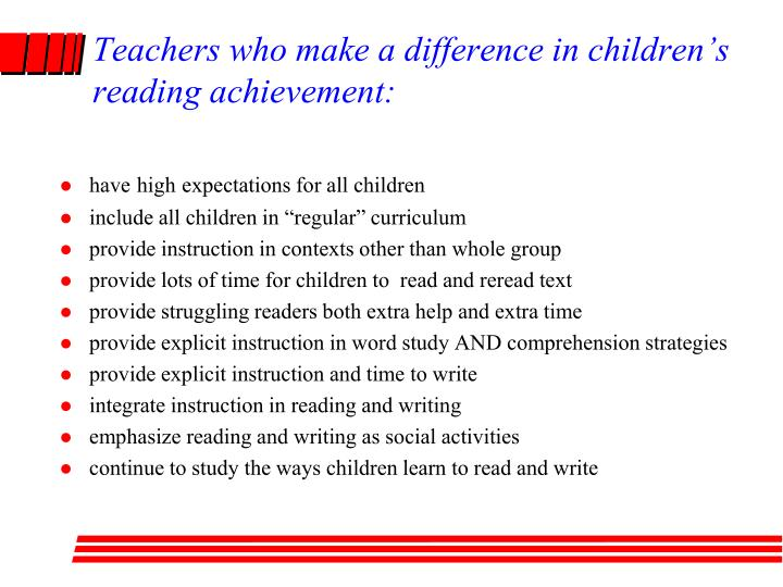 Teachers who make a difference in children's reading achievement: