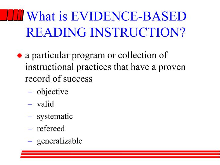 What is EVIDENCE-BASED READING INSTRUCTION?