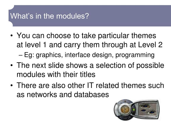What's in the modules?