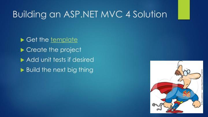 Building an ASP.NET MVC 4 Solution