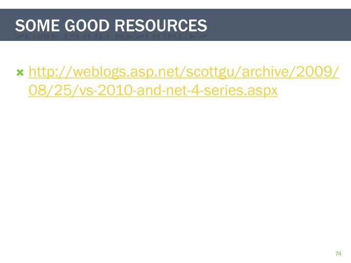 http://weblogs.asp.net/scottgu/archive/2009/08/25/vs-2010-and-net-4-series.aspx