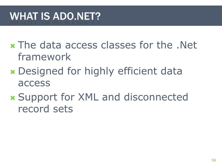 The data access classes for the .Net framework