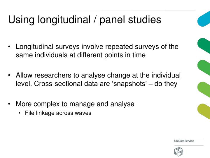 Using longitudinal / panel studies
