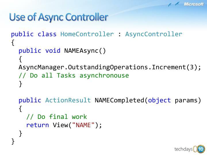 Use of Async Controller