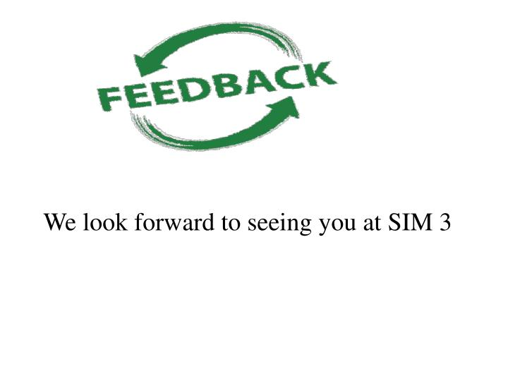 We look forward to seeing you at SIM 3