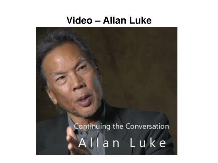 Video – Allan Luke
