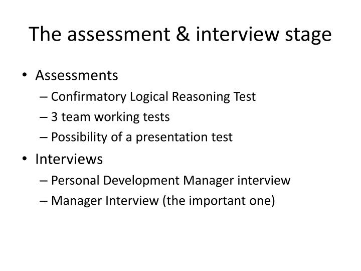 The assessment & interview stage