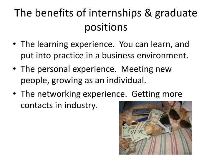 The benefits of internships & graduate positions