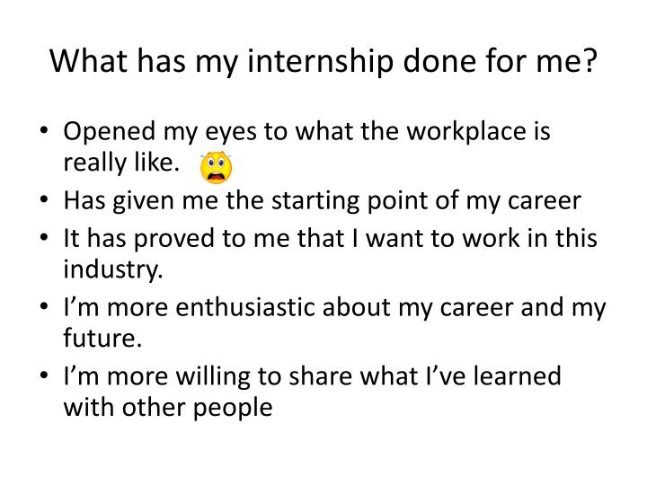 What has my internship done for me?