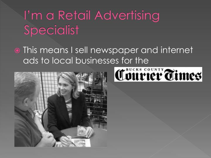 I'm a Retail Advertising Specialist