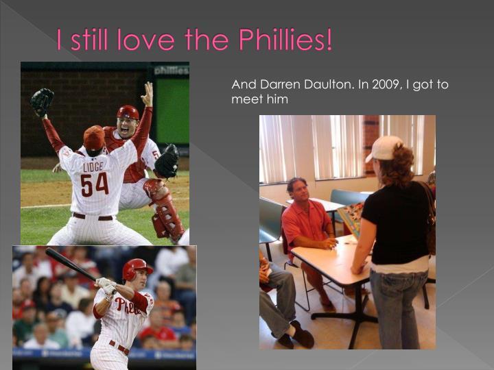 I still love the Phillies!