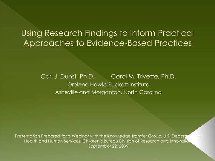 Using Research Findings to Inform Practical