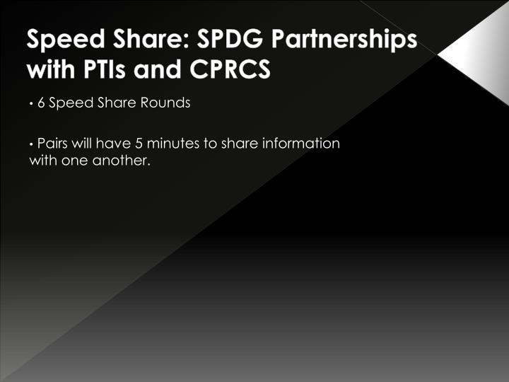 Speed Share: SPDG Partnerships with PTIs and CPRCS