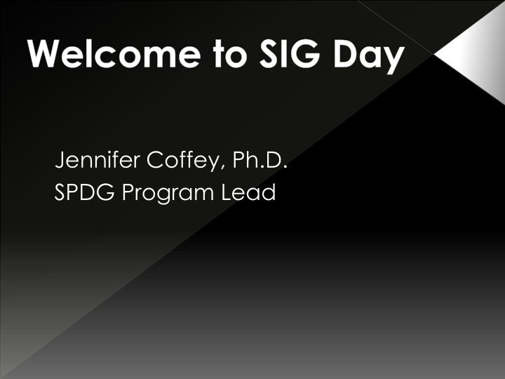 welcome to sig day