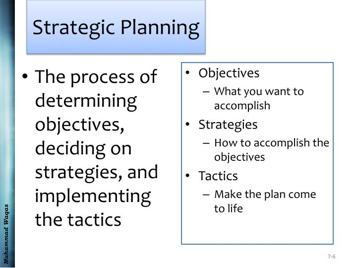 The process of determining objectives, deciding on strategies, and implementing the tactics