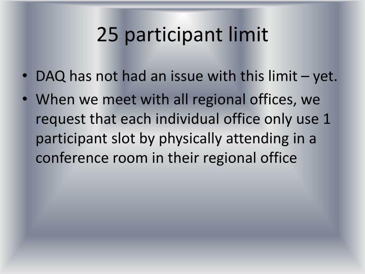 25 participant limit