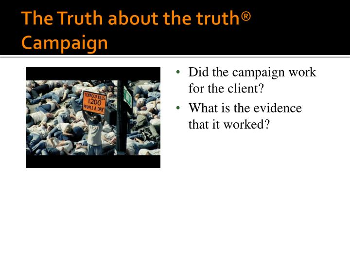The Truth about the truth® Campaign