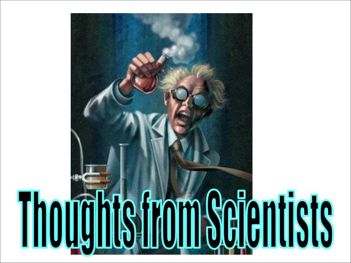 Thoughts from Scientists