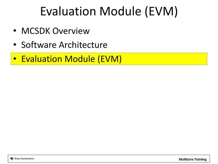 Evaluation Module (EVM)