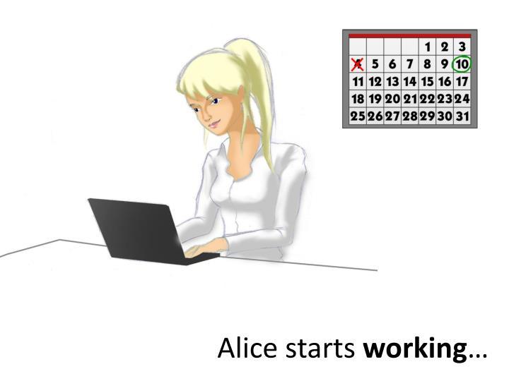 Alice starts