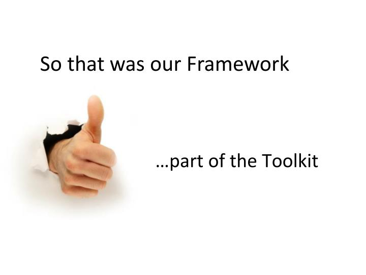 So that was our Framework