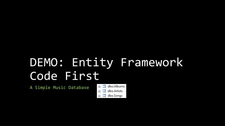DEMO: Entity Framework Code First