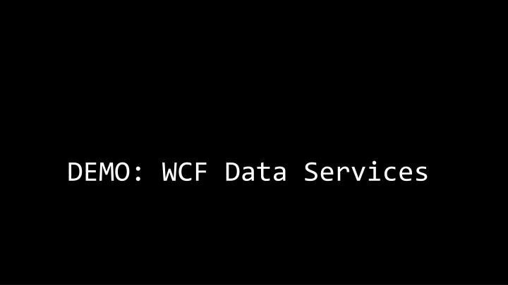 DEMO: WCF Data Services
