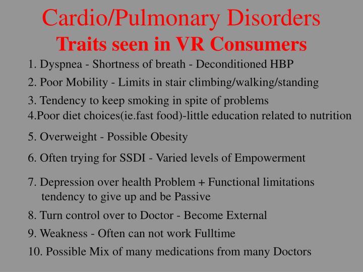 Cardio/Pulmonary Disorders