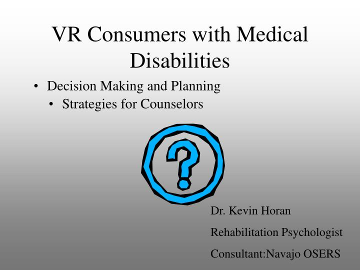 Vr consumers with medical disabilities
