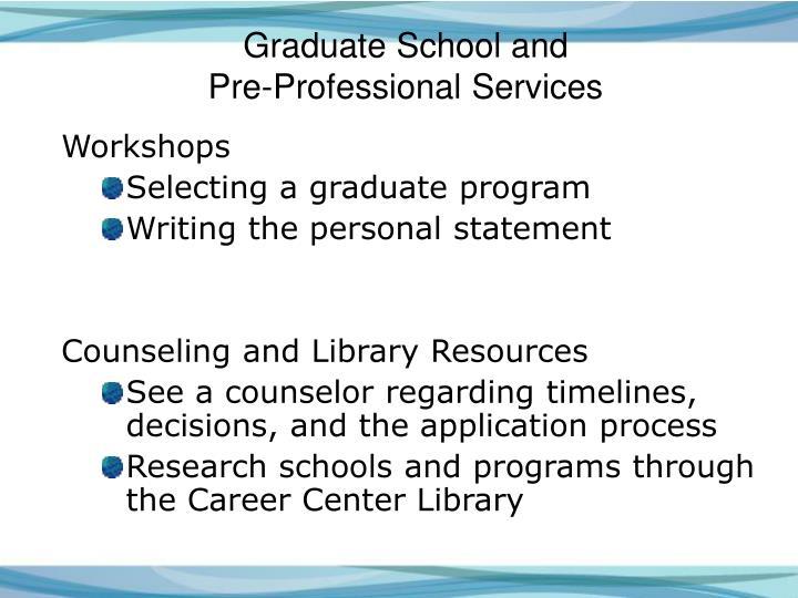 Graduate School and
