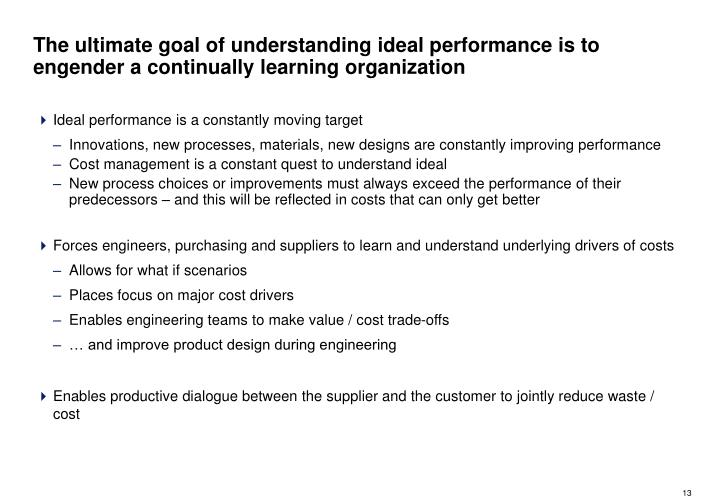 The ultimate goal of understanding ideal performance is to engender a continually learning organization