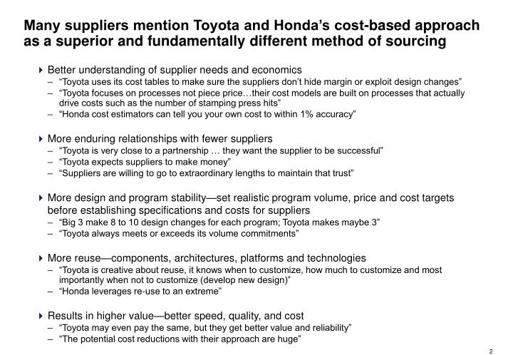 Many suppliers mention Toyota and Honda's cost-based approach as a superior and fundamentally different method of sourcing