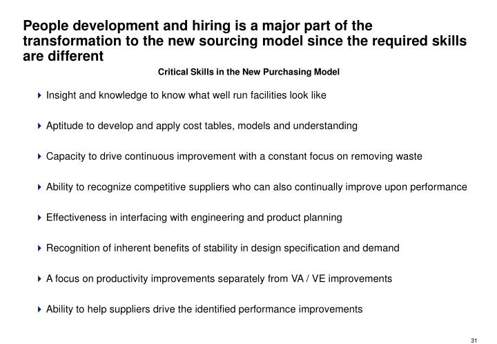 People development and hiring is a major part of the transformation to the new sourcing model since the required skills are different