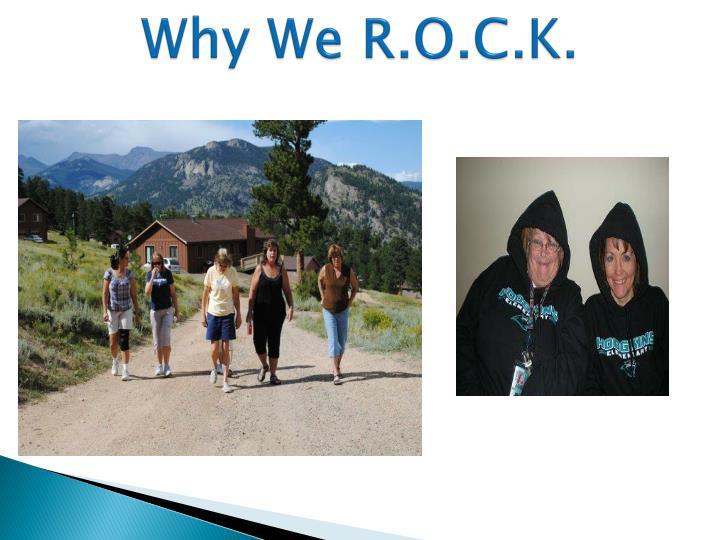 Why We R.O.C.K.