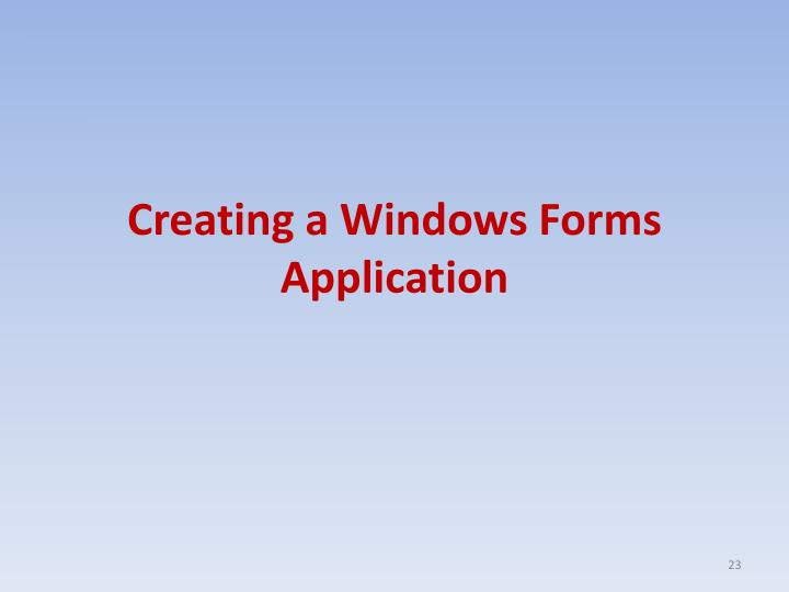 Creating a Windows Forms Application