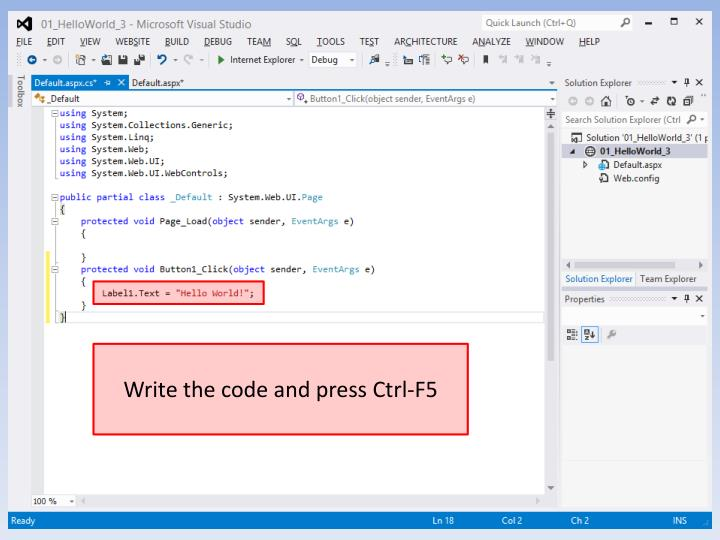 Write the code and press Ctrl-F5