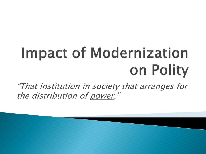 impact of modernization on polity