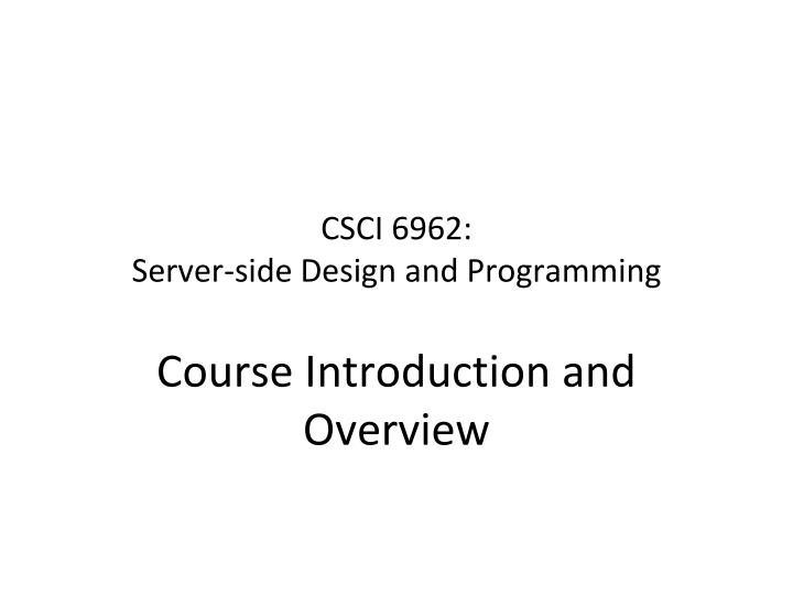 csci 6962 server side design and programming