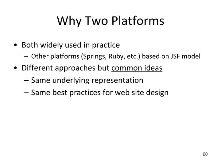 Why Two Platforms