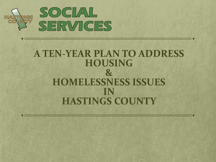 A ten year plan to address housing homelessness issues in hastings county