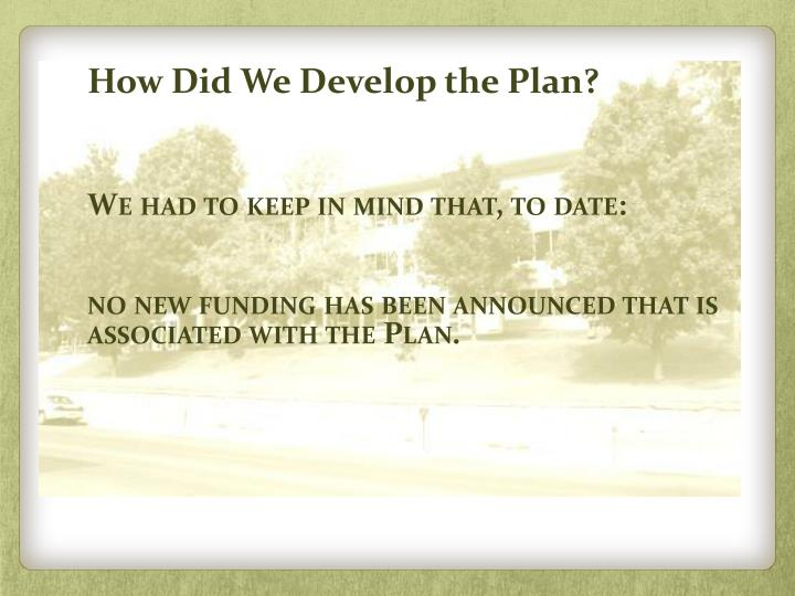 How Did We Develop the Plan?