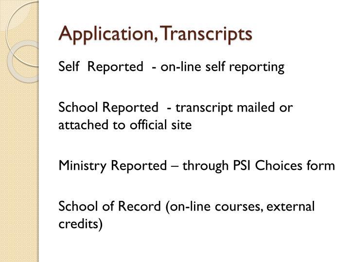 Application, Transcripts