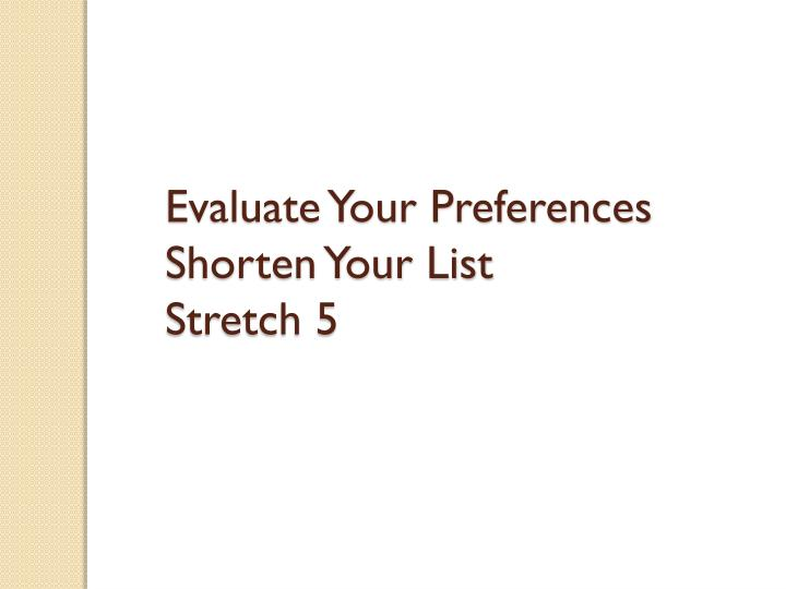 Evaluate Your Preferences