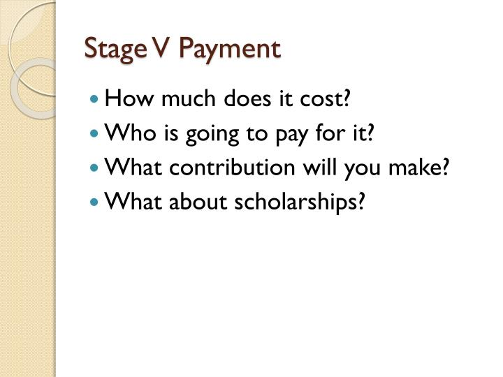 Stage V Payment