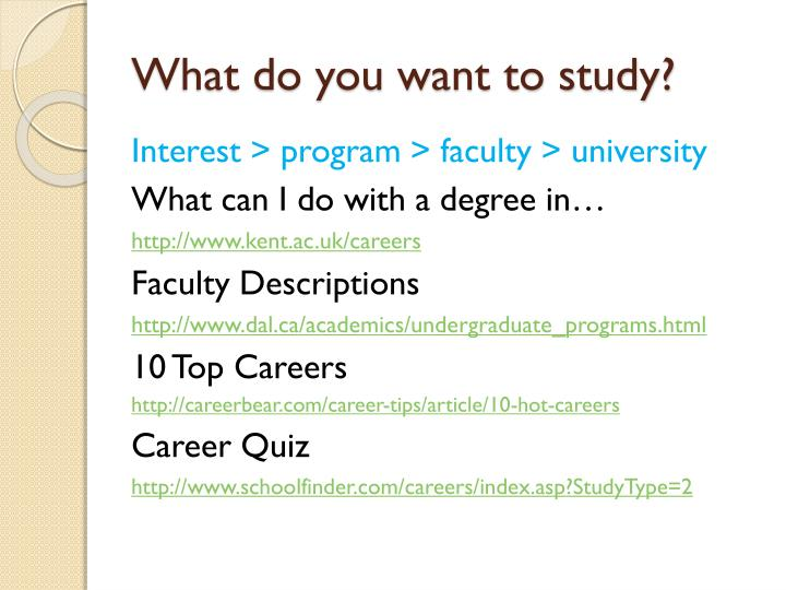 What do you want to study?