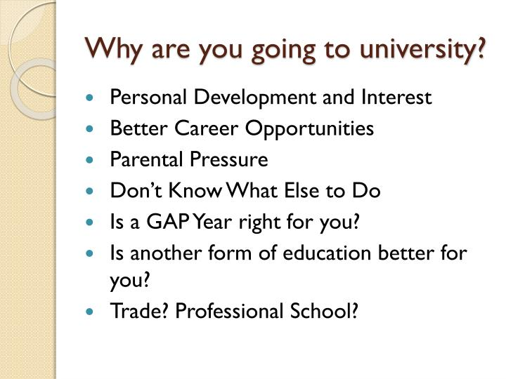 Why are you going to university?