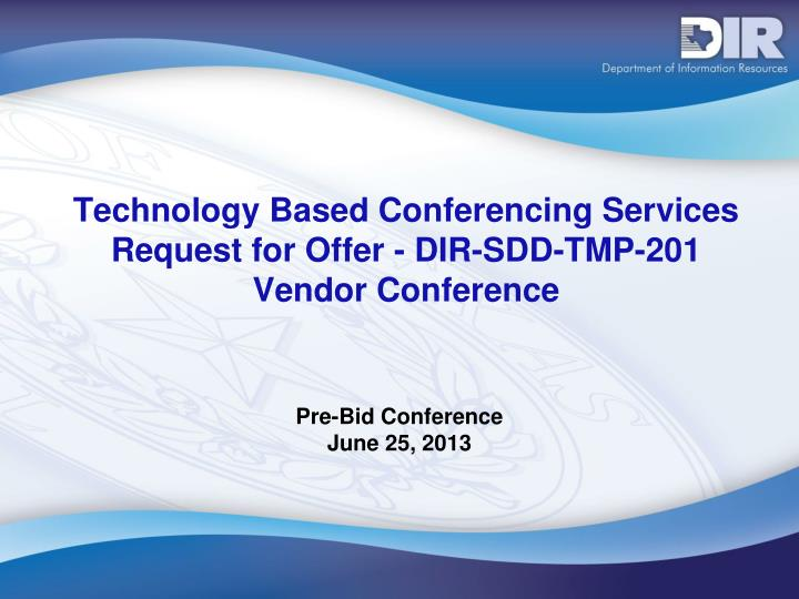 Technology based conferencing services request for offer dir sdd tmp 201 vendor conference